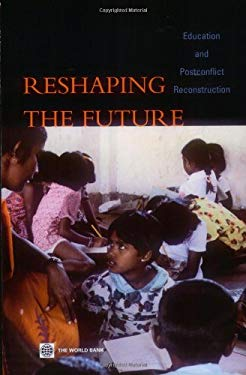 Reshaping the Future: Education and Post-Conflict Reconstruction 9780821359594