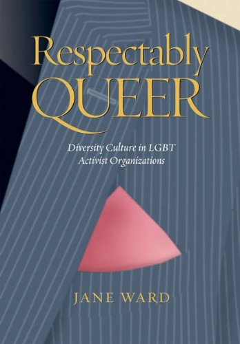 Respectably Queer: Diversity Culture in LGBT Activist Organizations 9780826516077