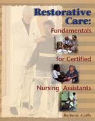 Restorative Care: Fundamentals for the Certified Nursing Assistant 9780827381414