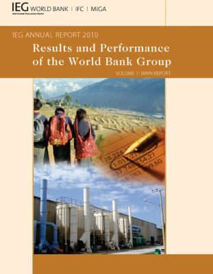 Results and Performance of the World Bank Group, Volume 1: IEG Annual Report 2010