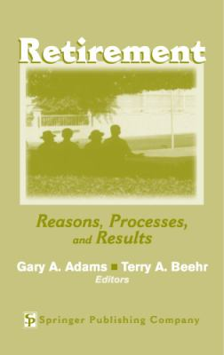 Retirement: Reasons, Processes, and Results 9780826120540