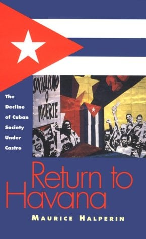 Return to Havana: The Decline of Cuban Society Under Castro 9780826512505