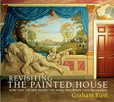Revisiting the Painted House: More Than 100 New Designs for Mural and Trompe L'Oeil Decoration 9780821261781