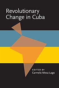 Revolutionary Change in Cuba 9780822952442