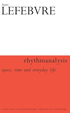 Rhythmanalysis: Space, Time and Everyday Life 9780826472991