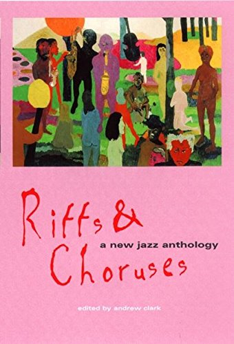 Riffs and Choruses: A New Jazz Anthology 9780826447562