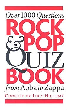 Rock & Pop Quiz Book: Over 1000 Questions, from Abba to Zappa 9780825635076