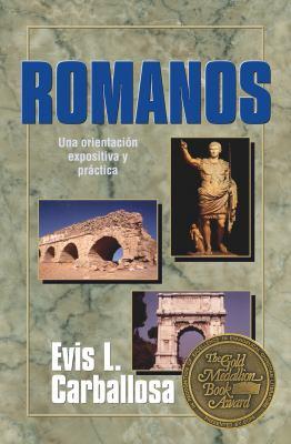 Romanos: Una Orientacion Expositiva y Practica = Romans 9780825411052
