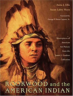 Rookwood and the American Indian: Masterpieces of American Art Pottery from the James J. Gardner Collection 9780821417393