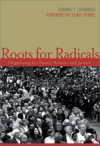 Roots for Radicals: Organizing for Power, Action, and Justice 9780826414991
