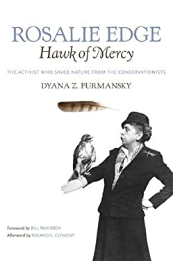 Rosalie Edge, Hawk of Mercy: The Activist Who Saved Nature from the Conservationists 9780820333410