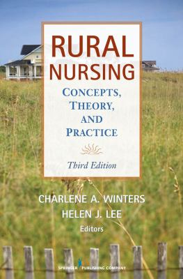 Rural Nursing: Concepts, Theory, and Practice 9780826104564