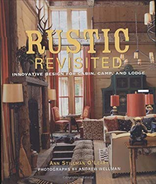 Rustic Revisited: Innovative Design for Cabin, Camp, and Lodge 9780823046232