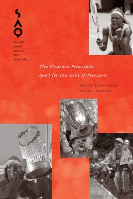 SAQ: The Pleasure Principle: Sport for the Sake of Pleasure 9780822366546