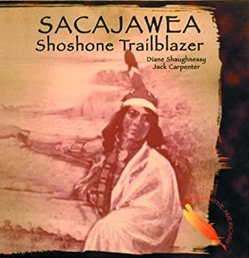 Sacajawea: Shoshone Trailblazer 9780823951079