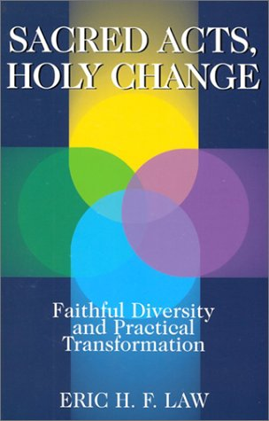 Sacred Acts, Holy Change: Faithful Diversity and Practical Transformation 9780827234529