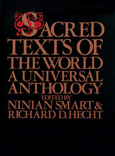 Sacred Texts of the World: A Universal Anthology 9780824506391