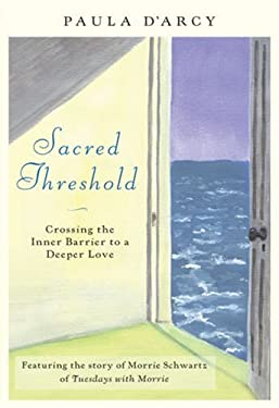 Sacred Threshold: Crossing the Inner Barriers to a Deeper Love