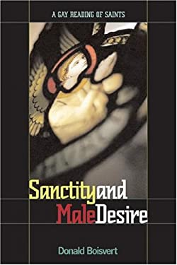 Sanctity and Male Desire: A Gay Reading of Saints 9780829815238