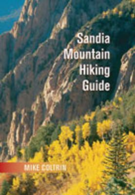 Sandia Mountain Hiking Guide 9780826336613