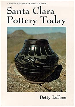 Santa Clara Pottery Today 9780826303226