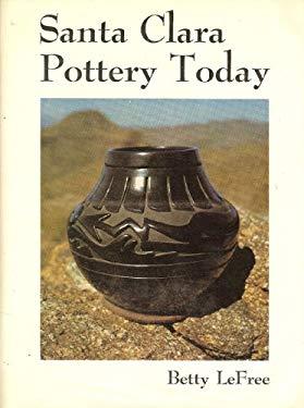 Santa Clara pottery today (Monograph series - School of American Research)