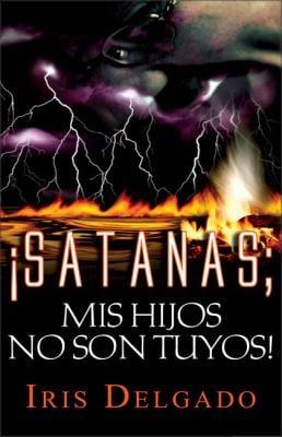 Satanas, MIS Hijos No Son Tuyos 9780829742510