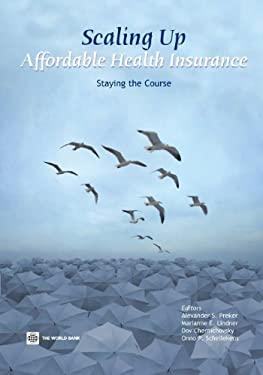 Scaling Up Affordable Health Insurance: Staying the Course 9780821382509