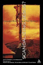 Scandalizing Jesus: Kazantzakis's the Last Temptation of Christ Fifty Years on 3599455