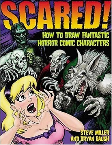 Scared!: How to Draw Fantastic Horror Comic Characters 9780823016648