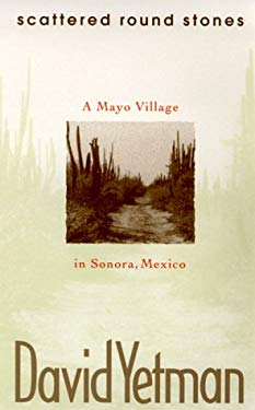 Scattered Round Stones: A Mayo Village in Sonora 9780826319562