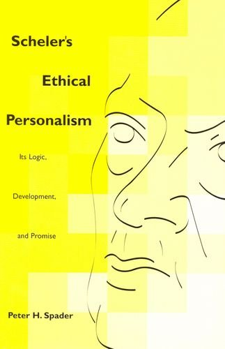 Scheler's Ethical Personalism Scheler's Ethical Personalism: Its Logic, Development, and Promise Its Logic, Development, and Promise 9780823221776