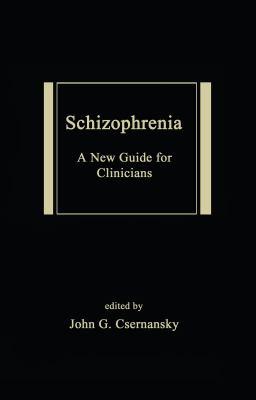 Schizophrenia: A New Guide for Clinicians 9780824706425