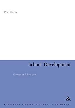 School Development: Theories & Strategies 9780826477729