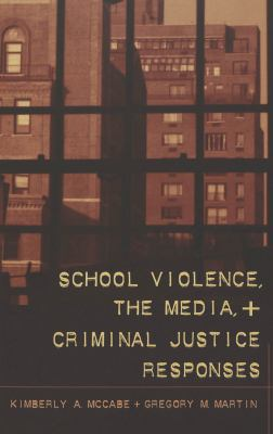 School Violence, the Media, and Criminal Justice Reponses 9780820467566