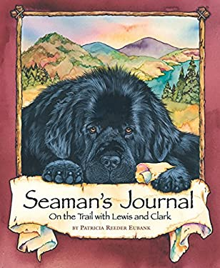 Seaman's Journal: On the Trail with Lewis and Clark 9780824956196
