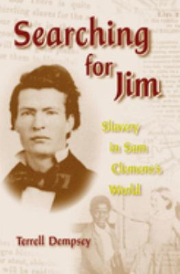 Searching for Jim: Slavery in Sam Clemens's World 9780826215932