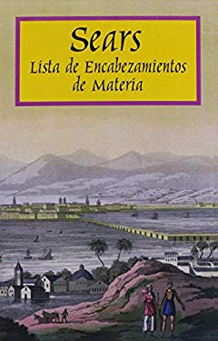 Sears List of Subject Headings 19th Ed Spanish Version 9780824210588