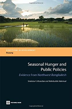 Seasonal Hunger and Public Policies: Evidence from Northwest Bangladesh 9780821395530