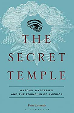 Secret Temple: Masons, Mysteries, and the Founding of America 9780826430007