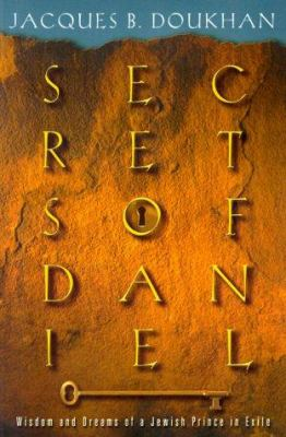 Secrets of Daniel: Wisdom and Dreams of a Jewish Prince in Exile 9780828014243