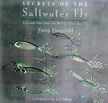 Secrets of the Saltwater Fly: Tips and Tales from the World's Great Anglers 9780821223086