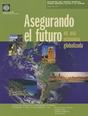 Segurando El Futuro En Una Economia Globalizada 9780821348581