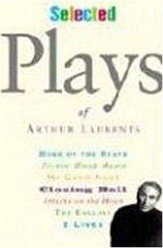 Selected Plays of Arthur Laurents 9780823084098