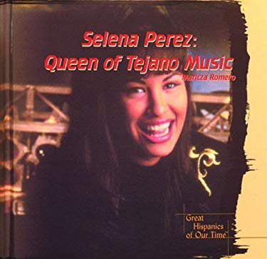 Selena Perez: Queen of Tejano Music 9780823950867