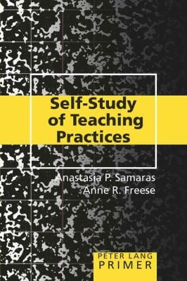 Self-Study of Teaching Practices Primer 9780820463865
