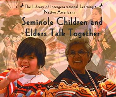 Seminole Children and Elders Talk Together 9780823952298