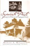 Separate Pasts: Growing Up White in the Segregated South 9780820320472