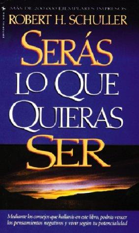 Ser S Lo Que Quieras Ser 9780829705140