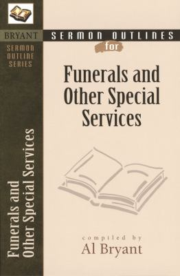 Sermon Outlines for Funerals and Other Special Services 9780825420566
